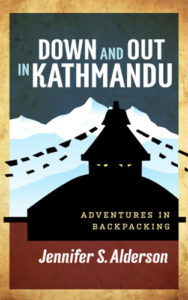 Down and Out in Kathmandu : Adventures in Backpacking
