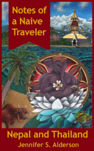 Notes of a Naive Traveler Nepal and Thailand Jennifer S. Alderson travelogue travel writing