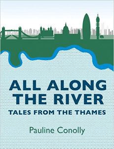 All Along the River: Tales from the Thames by Pauline Conolly Jennifer S Alderson blog