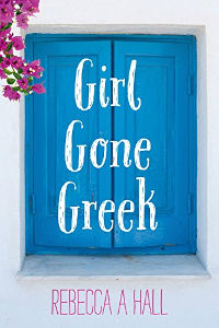 Girl Gone Greek by Rebecca Hall Jennifer S Alderson blog