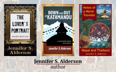 Jennifer S Alderson author The Lover's Portrait: An Art Mystery Down and Out in Kathmandu A Backpacker Mystery Notes of a Naive Traveler Nepal and Thailand amateur sleuth travelogue crime fiction art crime looted art travel fiction adventure backpacking