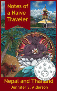 Notes of a Naive Traveler Nepal and Thailand, Travelogue, travel writing, 5 star medal, Readers' Favorite