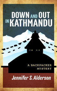 Down and Out in Kathmandu A Backpacker Mystery theft smuggling Nepal Thailand thriller travel diamonds