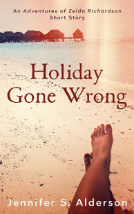 Holiday Gone Wrong Short Mystery Story Adventures of Zelda Richardson, Jennifer S Alderson