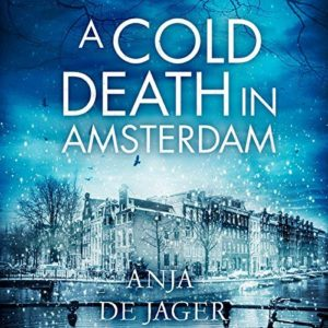 Anja de Jager, A Cold Death in Amsterdam, Jennifer S Alderson blog, crime fiction