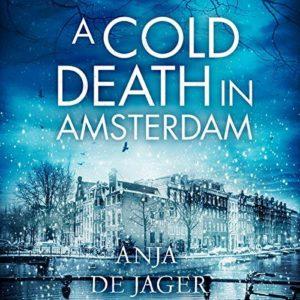 Anja de Jager, A Cold Death in Amsterdam, Jennifer S Alderson blog, crime fiction