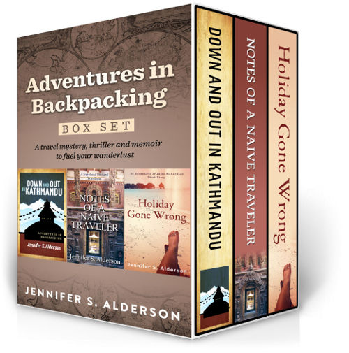 Adventures in Backpacking Box Set: Down and Out in Kathmandu, Holiday Gone Wrong, Notes of a Naive Traveler, A travel mystery, thriller and memoir to fuel your wanderlust