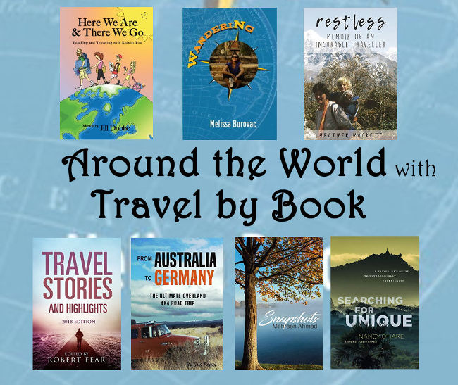 Travel By Book Mehreen Ahmed, Melissa Burovac, Jill Dobbe, Robert Fear, Heather Hackett, Nancy O'Hare, Gus Pegel